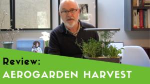 Review Aerogarden Harvest